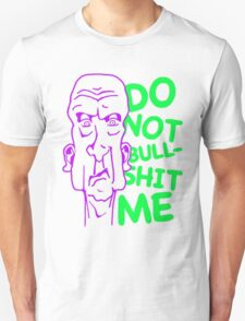 Do Not Bullshit Me T-Shirt