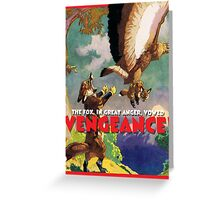 The Fox vowed VENGEANCE! Greeting Card