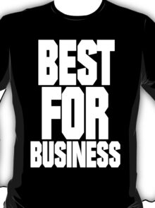BEST FOR BIZ T-Shirt