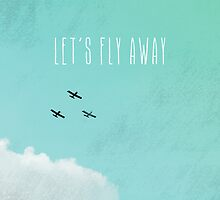 Let's Fly Away by M Studio Designs