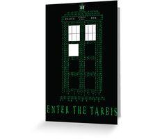 Enter The Tardis Greeting Card