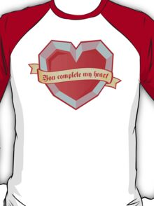 You complete my heart T-Shirt