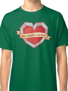 You complete my heart Classic T-Shirt
