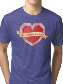 You complete my heart Tri-blend T-Shirt