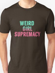 Weird Girl Supremacy v2 Unisex T-Shirt