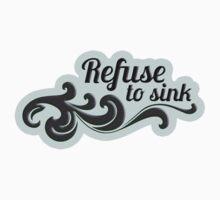 refuse to sink sticker by tiffanyo