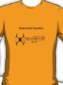 Quad-erratic Equation T-Shirt