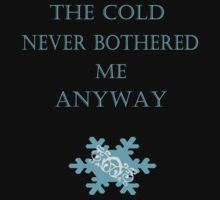 Cold Never Bothered Me Anyway by CreativeEm