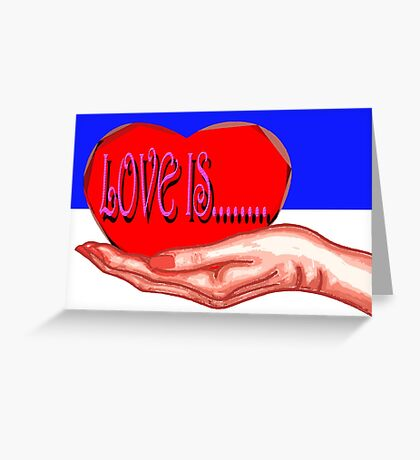 LOVE IS Greeting Card