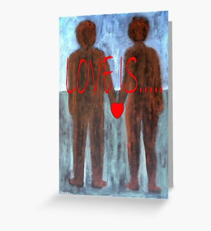LOVE IS 4 Greeting Card