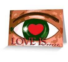 LOVE IS 6 Greeting Card