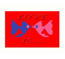 LOVE IS 8 Art Print