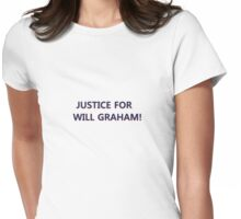 Justice For Will Graham! Womens Fitted T-Shirt