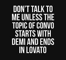 Don't talk to me unless the topic of convo starts with Demi and ends with Lovato -- White Pullover