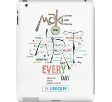 Make New Art Every Day iPad Case/Skin