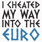 Cheated into the Euro by artpolitic