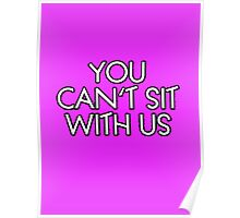 You can't sit with us. Poster