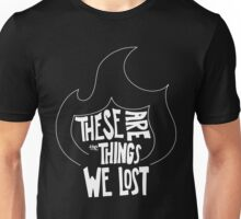 Things We Lost Unisex T-Shirt