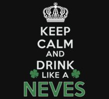 Keep calm and drink like a NEVES by kin-and-ken