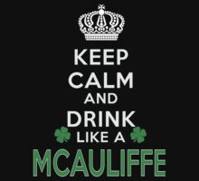 Keep calm and drink like a MCAULIFFE by kin-and-ken
