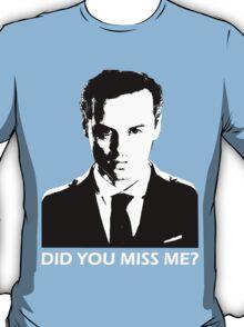 Did You Miss Me? (Dark) T-Shirt