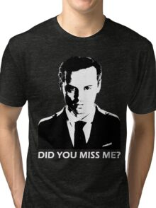 Did You Miss Me? (Dark) Tri-blend T-Shirt