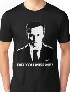 Did You Miss Me? (Dark) Unisex T-Shirt