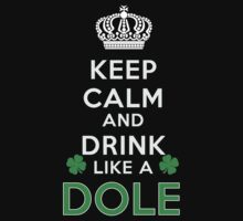 Keep calm and drink like a DOLE by kin-and-ken