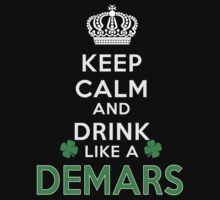 Keep calm and drink like a DEMARS by kin-and-ken