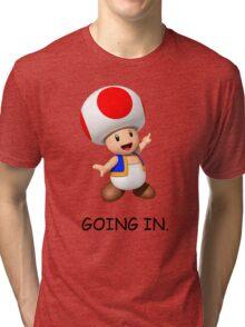 GOING IN. Tri-blend T-Shirt
