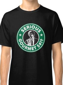 Some Serious Gourmet Coffee (clean) Classic T-Shirt