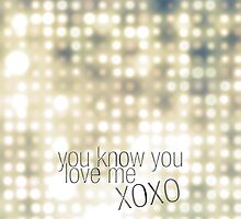 You know you love me... by cremma