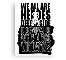 We all are heroes deep inside Canvas Print
