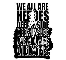 We all are heroes deep inside Photographic Print