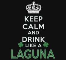 Keep calm and drink like a LAGUNA by kin-and-ken