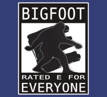 Bigfoot Rated 'E' For Everyone  by thebigfootstore
