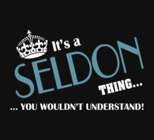 It's a SELDON thing, you wouldn't understand by kin-and-ken