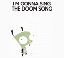I'm gonna Sing the Doom Song  Kids Tee
