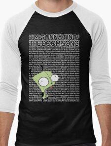 I'm gonna Sing the Doom Song  Men's Baseball ¾ T-Shirt