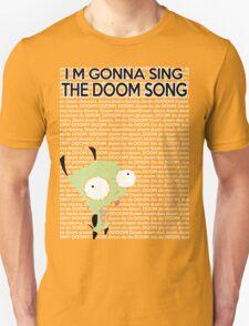 I'm gonna Sing the Doom Song  Unisex T-Shirt
