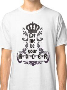 Let me be your ruler - Lorde Royals Lyrics Classic T-Shirt