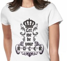 Let me be your ruler - Lorde Royals Lyrics Womens Fitted T-Shirt