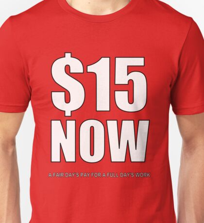 $15 Now (white) Unisex T-Shirt