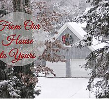 From Our House To Yours by Barbny