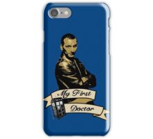 Doctor Who - My first Doctor (Who) Ninth 9th Christopher Eccleston iPhone Case/Skin