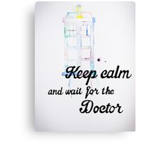 Wait For The Doctor Canvas Print