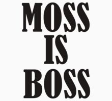 MOSS IS BOSS by olliebiscuit