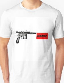 "DL-44 ""Bang!"" Unisex T-Shirt"