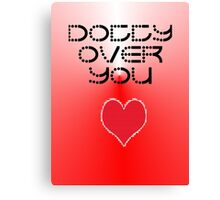 NEW DESIGN - FOR YOUR VALENTINE!  Canvas Print