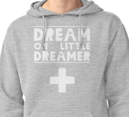 Dream on Little Dreamer Pullover Hoodie